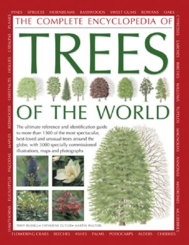 9780754830344: The Complete Encyclopedia of Trees of the World: The Ultimate Reference And Identification Guide To More Than 1300 Of The Most Spectacular, Best-Loved And Unusual Trees Around The Globe, With 3000 Sp