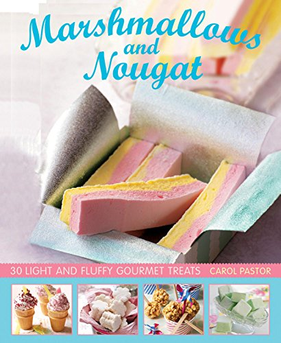 9780754830443: Marshmallows and Nougat: 25 light and fluffy gourmet treats
