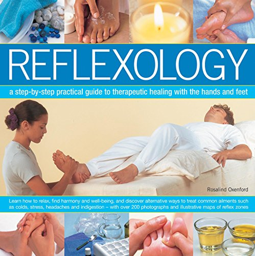 9780754830672: Reflexology: A Step-By-Step Practical Guide To Therapeutic Healing With The Hands And Feet
