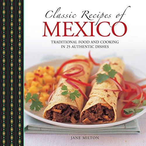 Classic Recipes of Mexico: Milton, Jane
