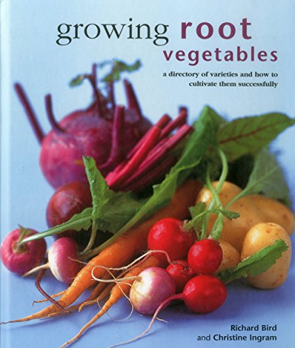 9780754830948: Growing Root Vegetables: A Directory of Varieties and How to Cultivate Them Successfully