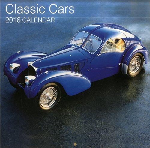 9780754831044: Classic Cars 2016 Calendar