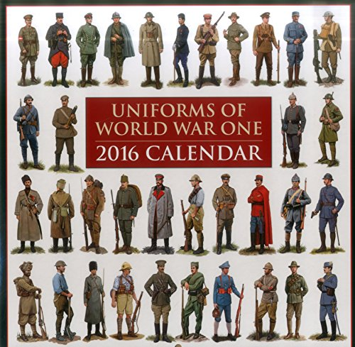 9780754831280: 2016 Calendar: Uniforms of World War One