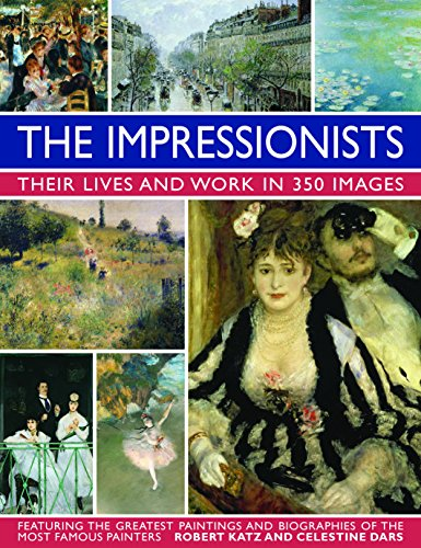 9780754831341: The Impressionists: Their Lives And Works In 350 Images