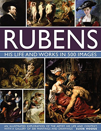 Rubens: His Life and Works in 500: Susie Hodge