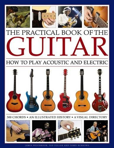 The Practical Book Of The Guitar: How: Westbrook, James/ Fuller,