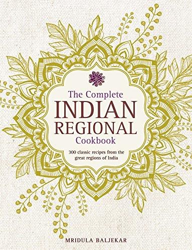 The Complete Indian Regional Cookbook: 300 Classic: Baljekar, Mridula