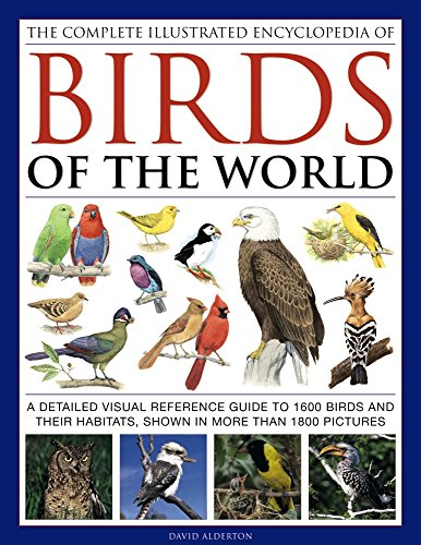 9780754834236: The Complete Illustrated Encyclopedia of Birds of the World: A Detailed Visual Reference Guide To 1600 Birds And Their Habitats, Shown In More Than 1800 Pictures