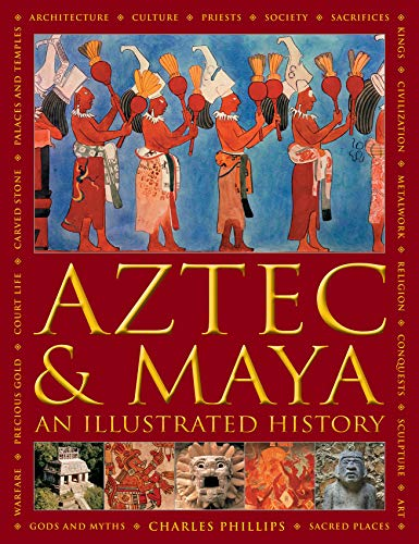 9780754834731: Aztec & Maya: An Illustrated History