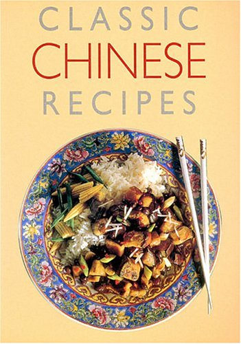 Classic Chinese Recipes (0755000552) by Bowen, Carol; Handslip, Carole
