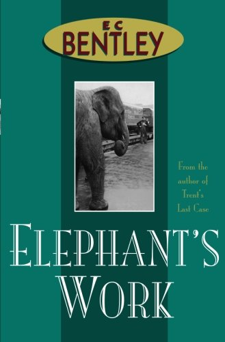 Elephant's Work: Bentley, E.C.