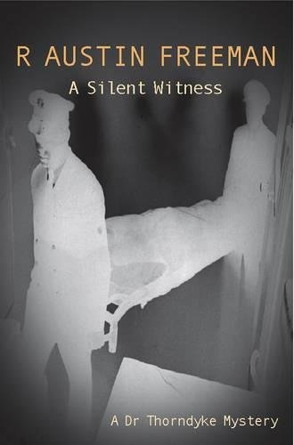 9780755103775: A Silent Witness (Dr. Thorndyke)