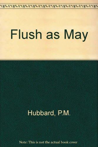 9780755104550: Flush as May