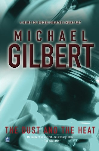 The Dust and The Heat: Gilbert, Michael