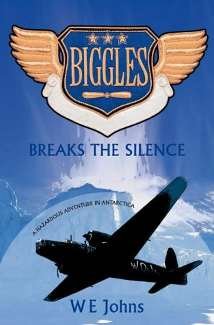 9780755107162: Biggles Breaks the Silence