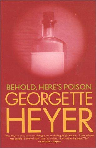 Behold, Here's Poison: Heyer, Georgette