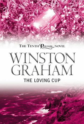 9780755108992: The Loving Cup: A Novel of Cornwall, 1813-1815 (Poldark 10)