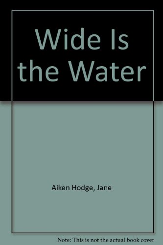 9780755109708: Wide is the Water