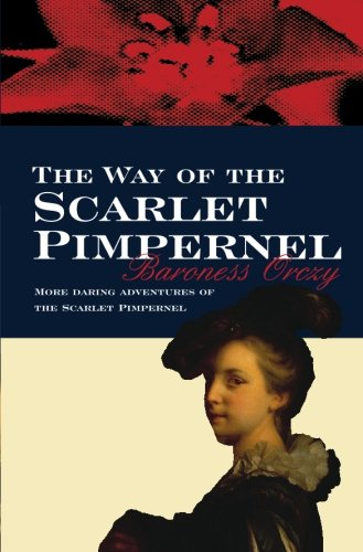 The Way Of The Scarlet Pimpernel: Orczy, Baroness