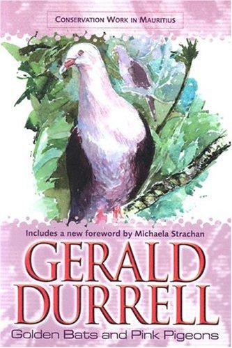 9780755111909: Golden Bats and Pink Pigeons
