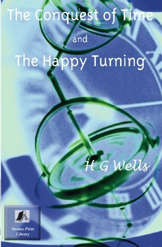 9780755114221: Conquest Of Time And The Happy Turning