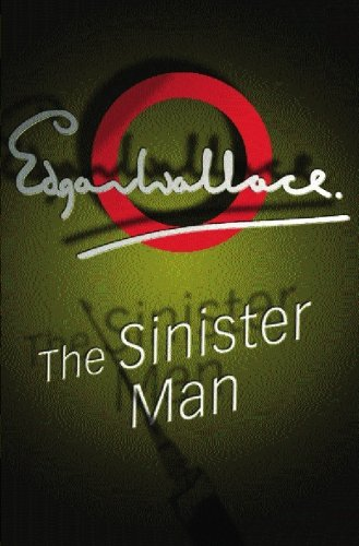 The Sinister Man: Edgar Wallace