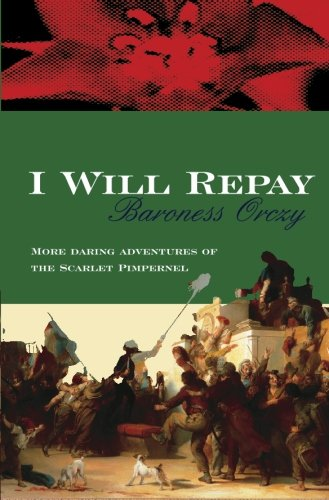 9780755116607: I Will Repay (Scarlet Pimpernel)