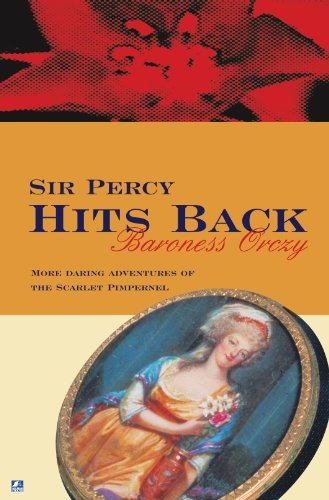 9780755116676: Sir Percy Hits Back (Scarlet Pimpernel)