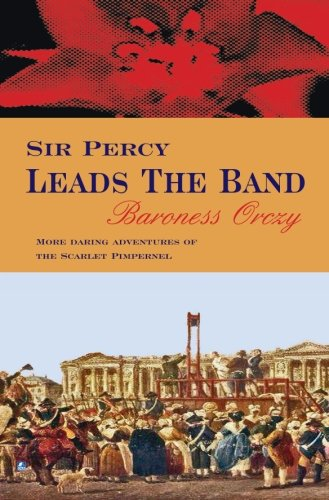 9780755116683: Sir Percy Leads The Band