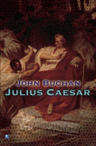 Julius Caesar: Buchan, John