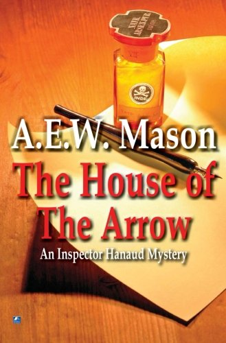 The House of the Arrow (Inspector Hanaud): Mason, A.E.W.