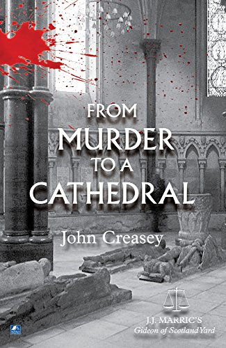 From Murder To A Cathedral: (Writing as JJ Marric) (Gideon of Scotland Yard): Creasey, John