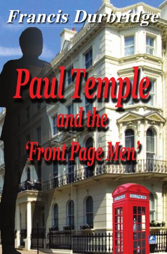 9780755119004: Paul Temple and the Front Page Men