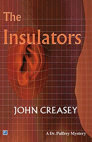 The Insulators (Dr. Palfrey): John Creasey