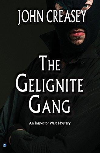 The Gelignite Gang (Inspector West): Creasey, John
