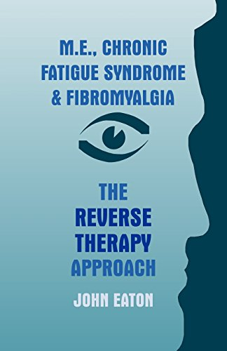 9780755201624: M.E., Chronic Fatigue Syndrome and Fibromyalgia - The Reverse Therapy Approach
