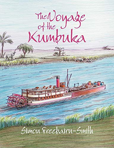 The Voyage of the Kumbuka: Simon Freebairn-Smith