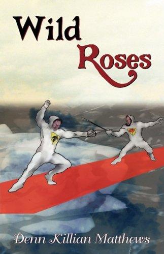 Wild Roses: Matthews, Denn Killian