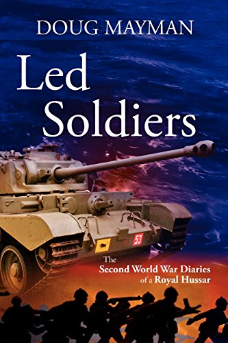 9780755204281: Led Soldiers: The Second World War Diaries of a Royal Hussar