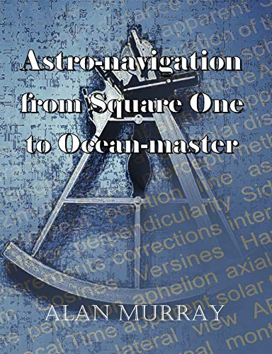 9780755206483: Astro-navigation from Square One to Ocean-master