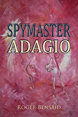 Spymaster Adagio: Roger Bensaid
