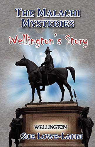 The Malachi Mysteries: Wellingtons Story: Sue Lowe-Lauri