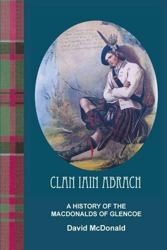 9780755214419: Clan Iain Abrach a History of the MacDonalds of Glencoe