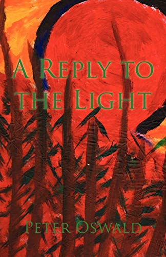 A Reply to the Light (0755214420) by Oswald, Peter
