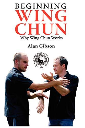 9780755214570: Beginning Wing Chun Why Wing Chun Works
