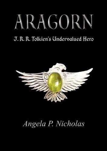 9780755215065: Aragorn, J. R. R. Tolkien's Undervalued Hero