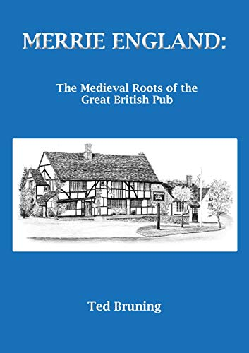9780755216703: Merrie England: The Medieval Roots of the Great British Pub