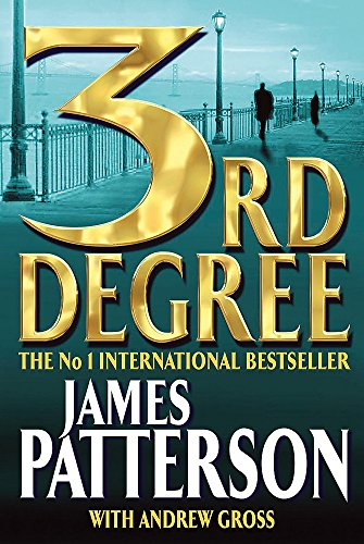 3rd Degree: Patterson, James; Gross,