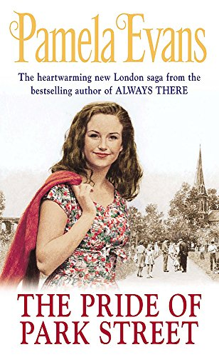 9780755300419: The Pride of Park Street: An Uplifting Saga of Love and Ambition