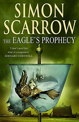 The Eagle's Prophecy: Scarrow, Simon